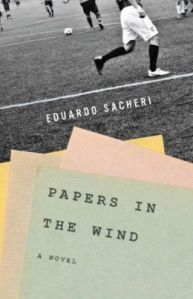 Papers in the Wind, by Eduardo Sacheri